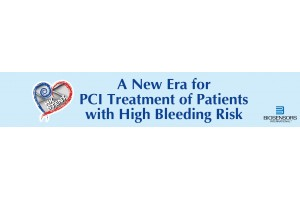 Dinner Symposium - A New Era for PCI Treatment of Patients with High Bleeding Risk